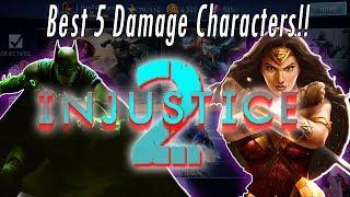 Top 5 BEST DAMAGE CHARACTERS!! Build Best Teams! Damage Heroes - Legendaries Gold Injustice 2 Mobile