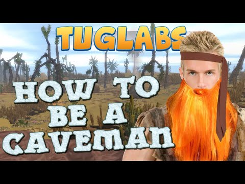 TUG - How To Be A Caveman
