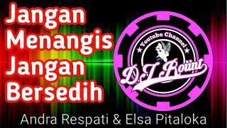 Download Lagu Dj Jangan Menangis Jangan Bersedih-Ketika Cinta Menangis(Andra Respati)Remik Full bass mp3