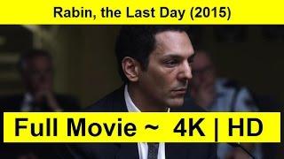 Rabin, the Last Day Full Length'MovIE 2015