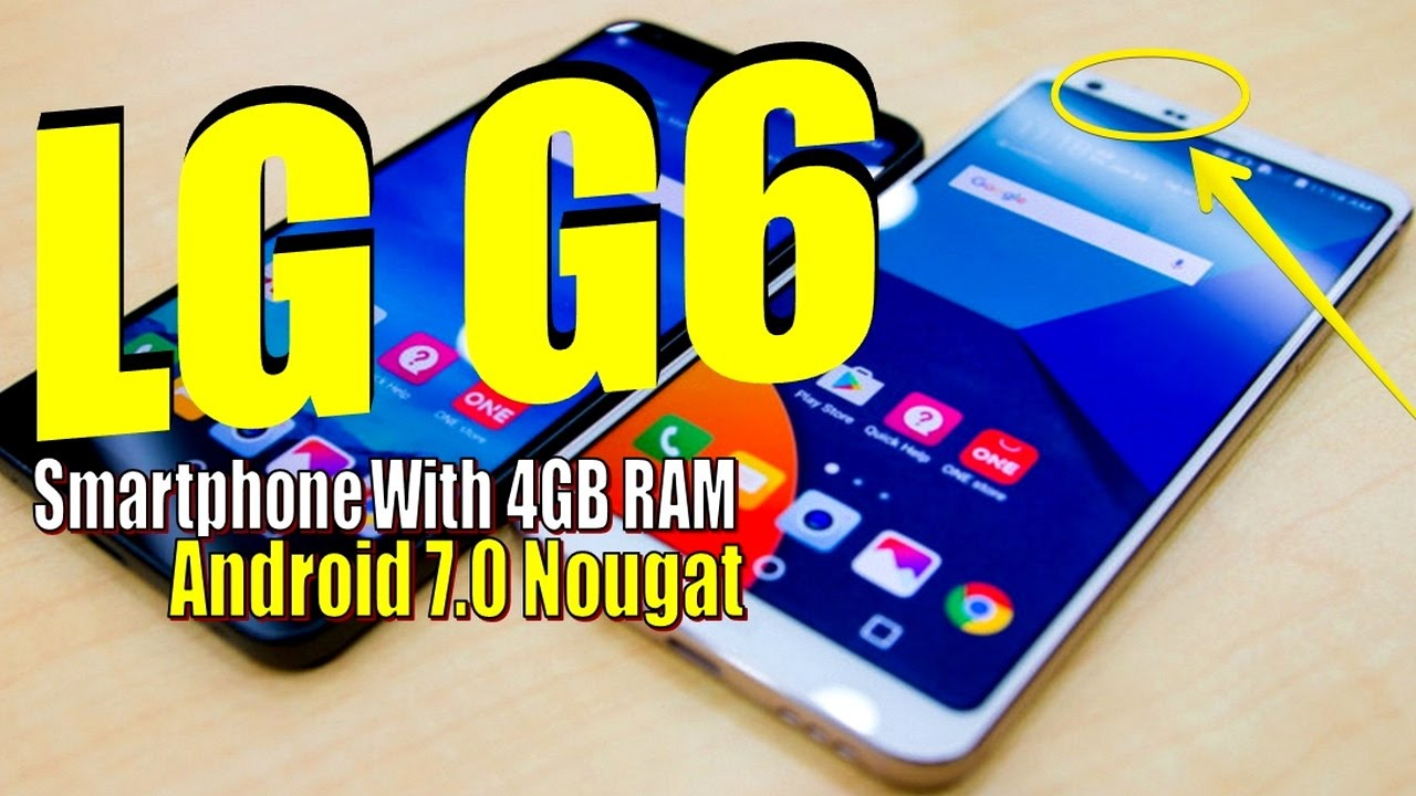 LG G6 - Smartphone With 4GB RAM | Android 7 0 Nougat mp4