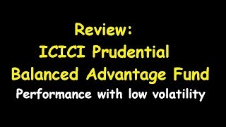 ICICI Prudential Balanced Advantage Fund : Review