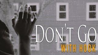 DON'T GO (w/Hook) - Sad Emotional Piano Rap Beat With Hook | Sad Type Beat w Hook