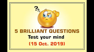 5 Brilliant Questions (15th Oct 2019) : Test Your Mind