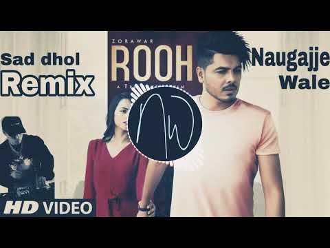 rooh-zorawar-remix-by-naugajje-wale- -latest-punjabi-songs-2019- -naugajja-wala