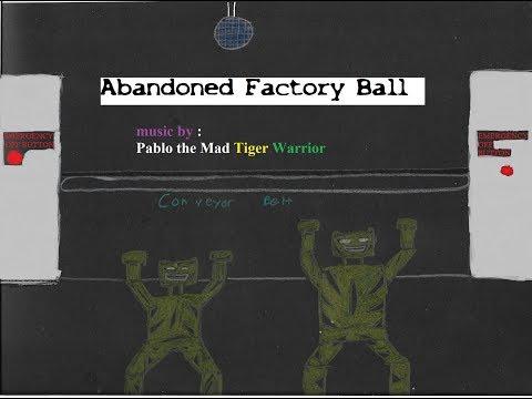 Abandoned Factory Ball