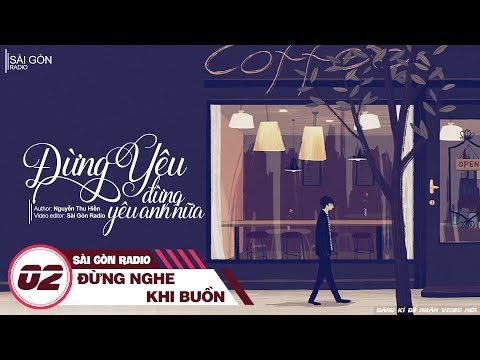 Sài Gòn Radio 02: Đừng Yêu, Đừng Yêu Anh Nữa - Blog Radio