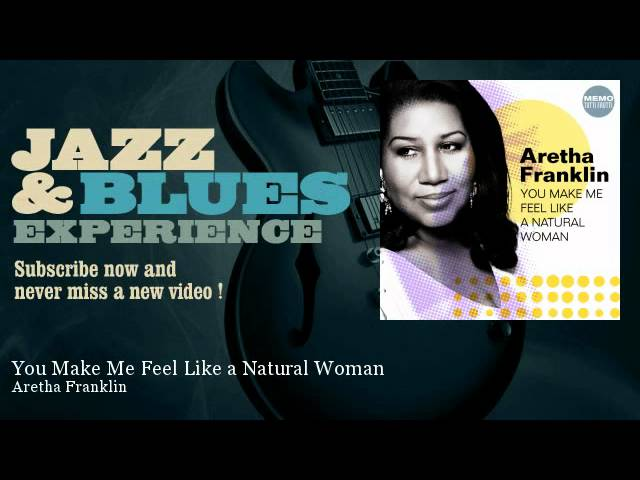 aretha-franklin-you-make-me-feel-like-a-natural-woman-jazz-and-blues-experience