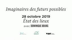 1 - Imaginaires des futurs possibles : Etats des lieux avec Dominique Bourg