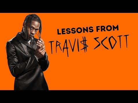 What Artists Can Learn From Travis Scott