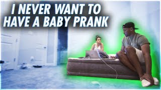 I NEVER WANT TO HAVE A BABY PRANK ON GIRLFRIEND (VERY EMOTIONAL)