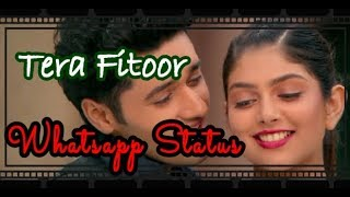 Tera Fitoor Whatsapp Status Video song | tera fitoor whatsapp status Video Download