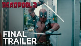 DEADPOOL 2 | The Final Trailer (Green Band) | In Cinemas WEDNESDAY MAY 16
