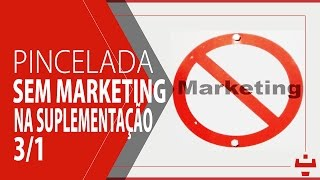 Pincelada SEM Marketing na Suplementação - 1/3