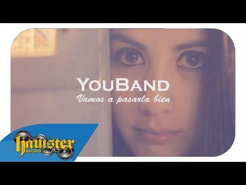 YouBand   Vamos a pasarla Bien Oficial Video