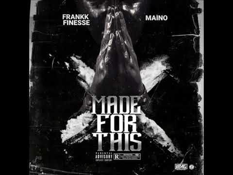 Frankk Finesse - Made For This (Feat. Maino)
