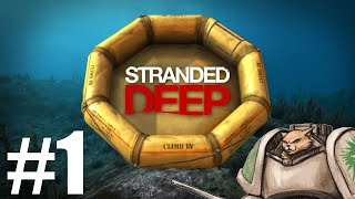 Let's Play Stranded Deep - Episode 1 - Gameplay Introduction