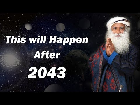 After 2043 What Will Happen | Prediction About Future - Sadhguru