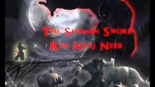 The Shaman Warrior Part 1 (Ua Rog Haud Nruab Dab)