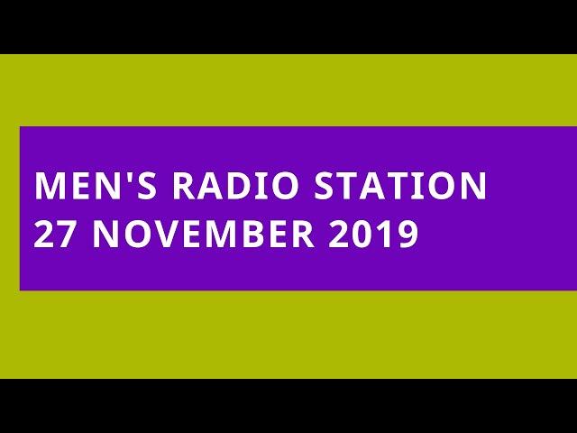 Men's  Radio Station: 27 November 2019