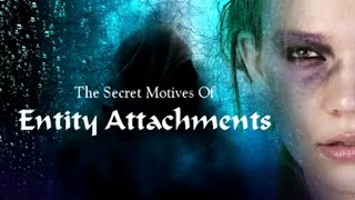 Attached Entities Motives:  What A Parasitic Entity Wants From You - Dr. Rita Louise