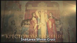 Sărbătorile. Înălţarea Sfintei Cruci