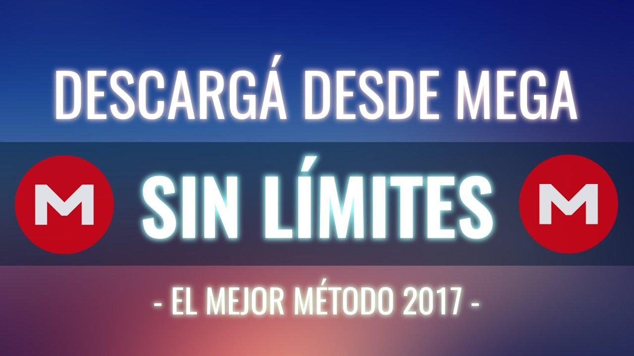Descarga desde MEGA sin Límites, sin Restricciones - 2018 Método ...