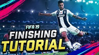 Fifa 19 Finishing Tutorial   Learn To Score Your Chances | Complete Guide To Finishing