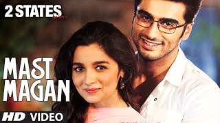 Mast Magan 2 States Video Song by Arijit Singh | Arjun Kapoor, Alia Bhatt