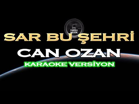 Can Ozan Sar Bu Şehri KARAOKE