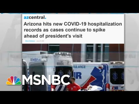 COVID-19 Crisis Has Arizona Reeling; Trump, Heedless, Plans Visit | Rachel Maddow | MSNBC