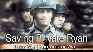 Saving Private Ryan: How We Remember War