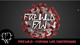 Freiwild ● Corona Weltuntergang | ⍟ By Frei.Wild Fan