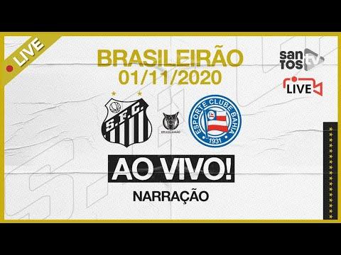 🔴 AO VIVO: SANTOS 3 x 1 BAHIA | BRASILEIRÃO (01/11/20)