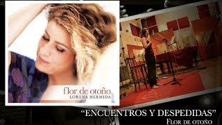 Lorena Hermida - Encuentros y Despedidas