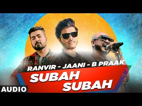 subah-subah-(full-audio)-|-ranvir-|-jaani-|-bpraak-|-latest-punjabi-songs-2019-|-speed-records
