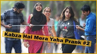 Kabza Hai Mera Yahan Prank - Part 2 - Ft. Sunny Aryaa | The HunGama Films