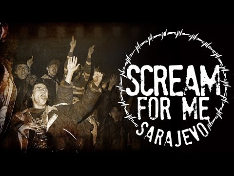 SCREAM FOR ME SARAJEVO Trailer