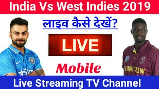 India Vs West Indies 2019 Live Streaming TV Channel || India Vs WI 2019 Live Match Tv Channels