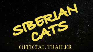 SIBERIAN CATS - Official Trailer [HD]