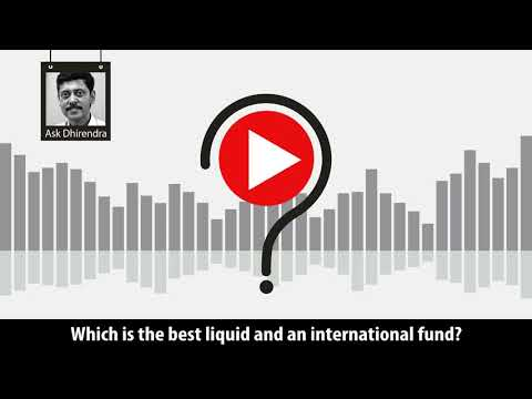 Which is the best liquid and an international fund?