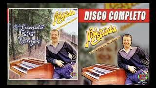 Serenata a tu Corazón - Nini Estrada y su Órgano Melódico (DISCO COMPLETO)