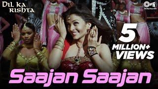 Saajan Saajan (Jhankar) - Dil Ka Rishta | Alka Yagnik, Kumar Sanu, Sapna | Aishwarya Rai Bachchan