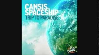 Cansis vs. Spaceship - Trip to paradise (Club Mix)