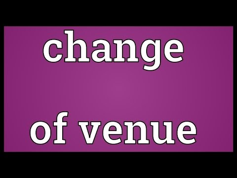 Change of venue Meaning