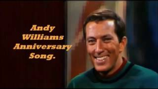 Andy Williams........Anniversary Song.