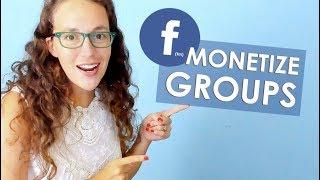 5 Tips to MONETIZE a FACEBOOK GROUP