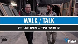 WALK/TALK Ep. 5: Jeremy Benning, csc - Views from the top