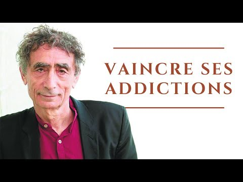Comment Vaincre Une Addiction - Les Dépendances, Ces Fantômes Insatiables (Gabor Maté)
