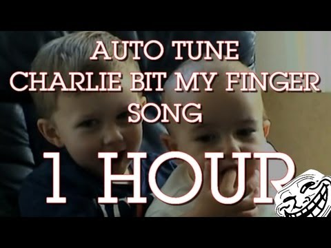 Charlie bit my finger auto tune song ! [ LONG VERSION 1H00 ]
